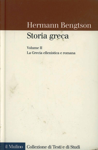 Libro Storia greca. Vol. 2: La Grecia ellenistica e romana. Hermann Bengtson