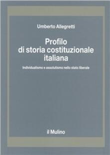 Milanospringparade.it Profilo di storia costituzionale italiana. Individualismo e assolutismo nello Stato liberale Image