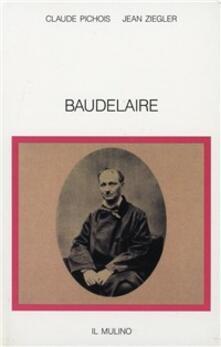 Baudelaire - Claude Pichois,Jean Ziegler - copertina