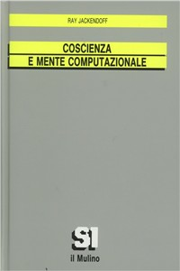 Libro Coscienza e mente computazionale Ray Jackendoff