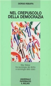 Equilibrifestival.it Nel crepuscolo della democrazia. Max Weber tra sociologia del diritto e sociologia dello Stato Image