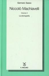 Niccolò Machiavelli. Vol. 2: La storiografia.