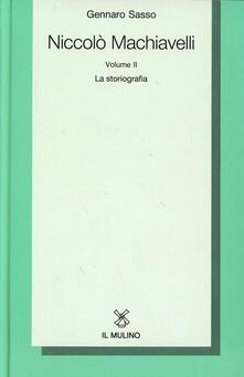 Camfeed.it Niccolò Machiavelli. Vol. 2: La storiografia. Image
