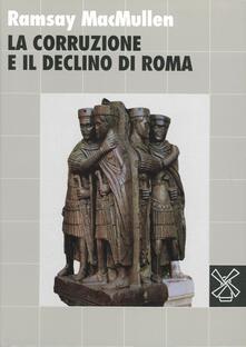 La corruzione e il declino di Roma - Ramsey McMullen - copertina