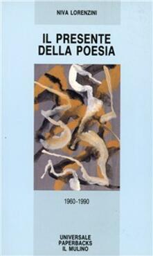 Il presente della poesia 1960-1990 - Niva Lorenzini - copertina