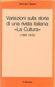 Foto Cover di Variazioni sulla storia di una rivista italiana : «La Cultura» (1882-1935), Libro di Gennaro Sasso, edito da Il Mulino