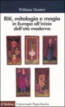 Capturtokyoedition.it Riti, mitologia e magia in Europa all'inizio dell'età moderna Image