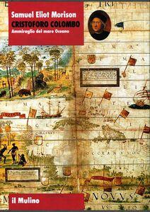 Libro Cristoforo Colombo. Ammiraglio del mare Oceano Samuel E. Morison