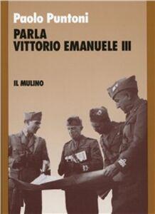 Libro Parla Vittorio Emanuele III Paolo Puntoni