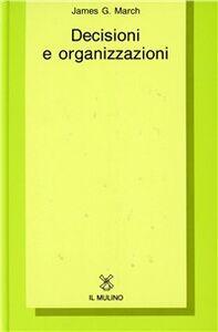 Libro Decisioni e organizzazioni James G. March