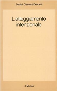 L' atteggiamento intenzionale - Daniel C. Dennett - copertina