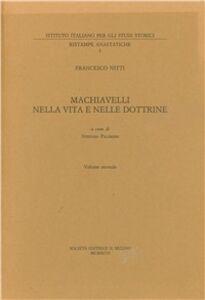 Libro Machiavelli nella vita e nelle dottrine. Vol. 2 Francesco Nitti