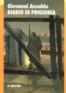 Foto Cover di Diario di prigionia, Libro di Giovanni Ansaldo, edito da Il Mulino