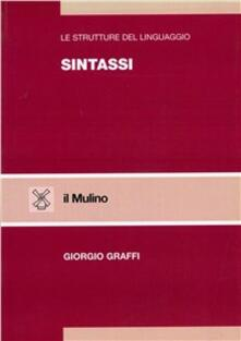 Le strutture del linguaggio. Sintassi - Giorgio Graffi - copertina