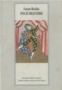 Libro Vita di Arlecchino Fausto Nicolini