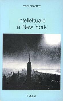 Intellettuale a New York - Mary McCarthy - copertina