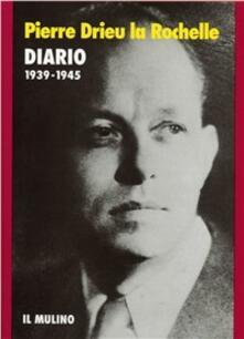 Diario (1939-1945) - Pierre Drieu La Rochelle - copertina