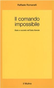 Camfeed.it Il comando impossibile. Stato e società nell'Italia liberale Image