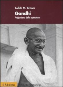 Libro Gandhi. Prigioniero della speranza Judith Brown