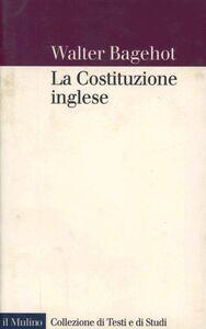 Libro La costituzione inglese Walter Bagehot