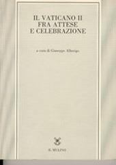 Il vaticano II fra attese e celebrazione