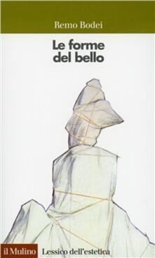 Le forme del bello - Remo Bodei - copertina