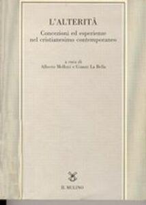 Foto Cover di L' alterità. Concezioni ed esperienze nel cristianesimo contemporaneo, Libro di  edito da Il Mulino