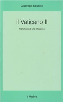 Il Vaticano II. Frammenti di una riflessione - Giuseppe Dossetti - copertina
