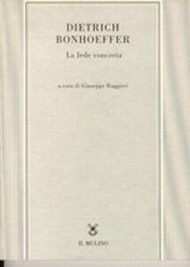Libro Dietrich Bonhoeffer. La fede concreta