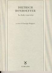 Dietrich Bonhoeffer. La fede concreta