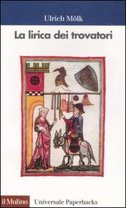 Libro La lirica dei trovatori Ulrich Mölk