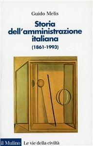 Libro Storia dell'amministrazione italiana (1861-1993) Guido Melis