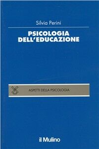 Libro Psicologia dell'educazione Silvia Perini