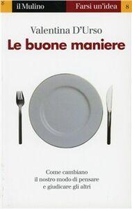 Foto Cover di Le buone maniere, Libro di Valentina D'Urso, edito da Il Mulino