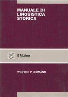 Manuale di linguistica storica - Winfred P. Lehmann - copertina