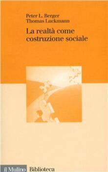 La realtà come costruzione sociale - Peter L. Berger,Thomas Luckmann - copertina
