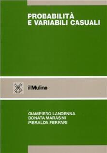 Probabilità e variabili casuali - Giampiero Landenna,Donata Marasini,Pieralda Ferrari - copertina