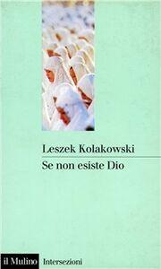 Libro Se non esiste Dio Leszek Kolakowski