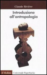 Libro Introduzione all'antropologia Claude Rivière