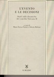 Foto Cover di L' evento e le decisioni. Studi sulle dinamiche del Concilio Vaticano II, Libro di  edito da Il Mulino