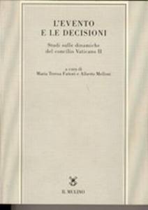 Libro L' evento e le decisioni. Studi sulle dinamiche del Concilio Vaticano II