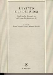 L' evento e le decisioni. Studi sulle dinamiche del Concilio Vaticano II