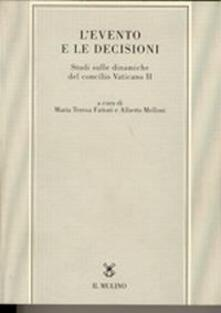 L' evento e le decisioni. Studi sulle dinamiche del Concilio Vaticano II - copertina
