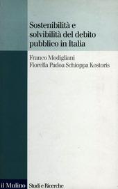 Sostenibilità e solvibilità del debito pubblico in Italia. Il conto dei flussi e degli stock della pubblica amministrazione a livello nazionale e regionale