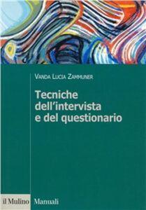 Foto Cover di Tecniche dell'intervista e del questionario, Libro di Vanda Lucia Zammuner, edito da Il Mulino