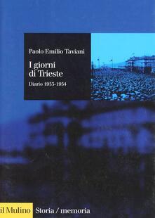 I giorni di Trieste. Diario (1953-1954) - Paolo E. Taviani - copertina