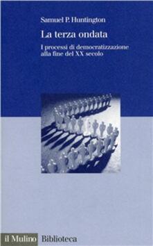 La terza ondata. I processi di democratizzazione alla fine del XX secolo - Samuel P. Huntington - copertina