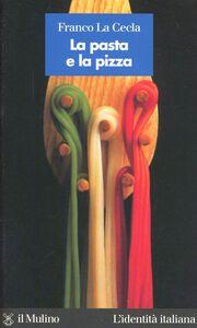 Libro La pasta e la pizza Franco La Cecla