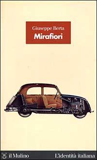 Mirafiori. La fabbrica delle fabbriche