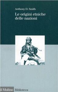 Libro Le origini etniche delle nazioni Anthony D. Smith